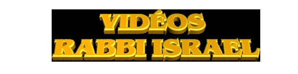 vidéos rabbi israel