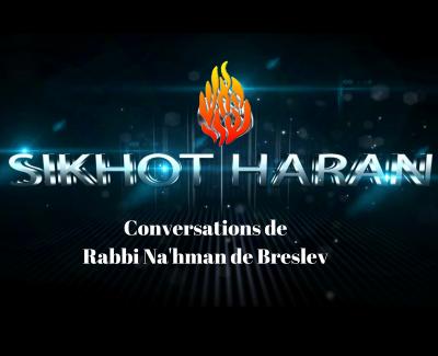 «SIKHOT HARAN» – Conversations de Rabbi Na'hman de Breslev