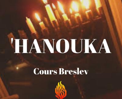 » 'Hanouka» – COURS VIDÉOS BRESLEV COMPILÉS PAR SUJET