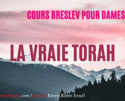 «La vraie Torah» – COURS BRESLEV POUR DAMES