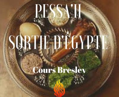 «Pessa'h – Sortie d'Egypte» – COURS VIDÉOS BRESLEV COMPILÉS PAR SUJET