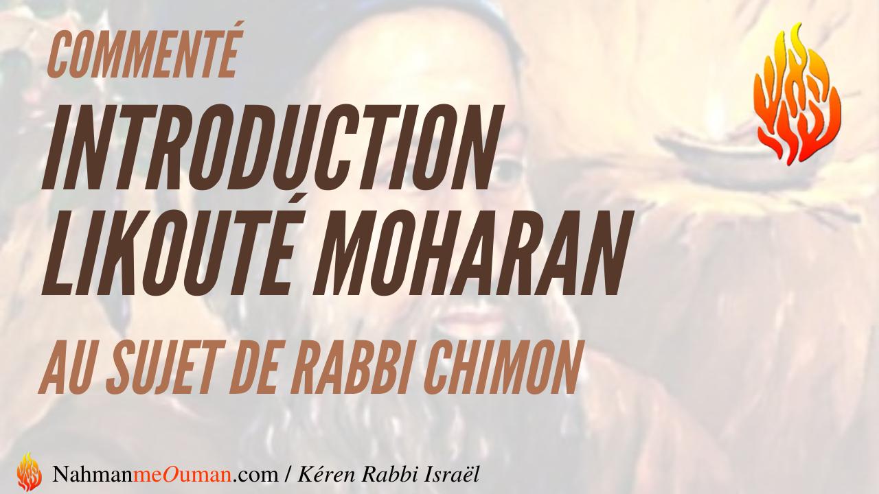 LIKOUTÉ MOHARAN INTRODUCTION – Au sujet de Rabbi Chimon – Commenté – INTÉGRAL