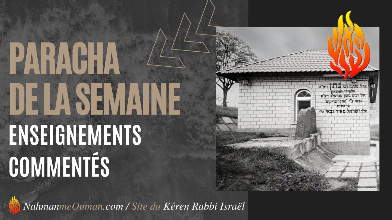 «PARACHA DE LA SEMAINE» – Selon Rabbi Na'hman de Breslev